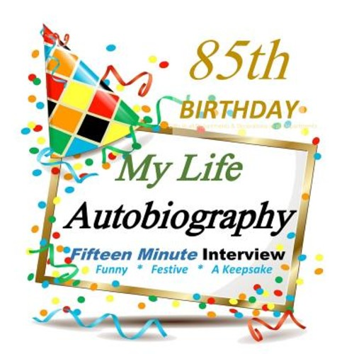 85th Birthday Gifts in All Departments: My Life Autobiography, 85th Birthday Party Supplies in All Departments