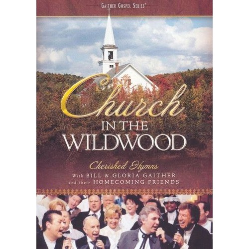 Gaither Bill and Gloria-Church in the Wildwood
