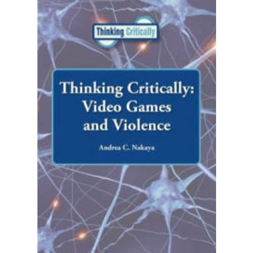 Video Games and Violence (Thinking Critically Series)