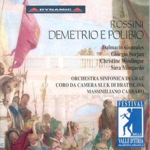 Rossini - Demetrio e Polibio / Gonzales, Mingardo, Surjan, Weidinger, Martina Franca Festival, Carraro