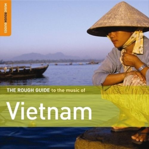 The Rough Guide to the Music of Vietnam [CD]