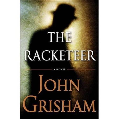 The Racketeer (Hardcover) by John Grisham