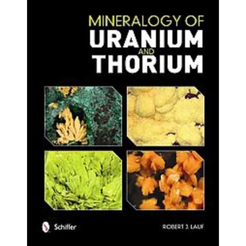 Mineralogy of Uranium and Thorium (Hardcover)