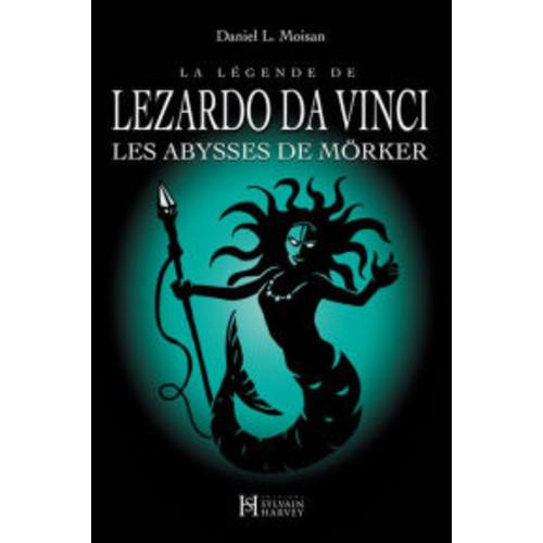 La lgende de LEZARDO DA VINCI, Tome 3: Les Abysses de Mrker