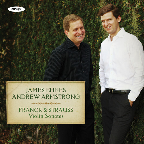 Franck, C. / Strauss, R. / Ehnes, James - Violin Sonata [CD]