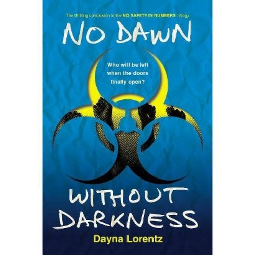 No Dawn without Darkness : No Safety In Numbers: Book 3