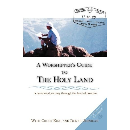 A Worshipper's Guide to the Holy Land