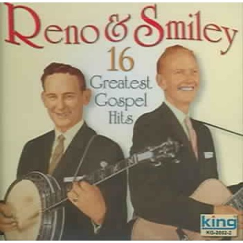 Reno & Smiley - 16 Greatest Gospel Hits