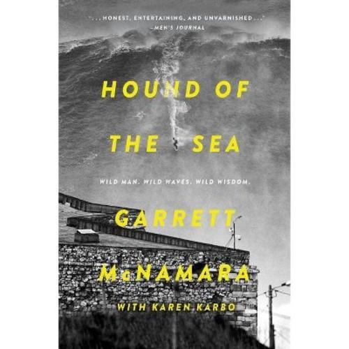 Hound of the Sea : Wild Man. Wild Waves. Wild Wisdom. (Reprint) (Paperback) (Garrett McNamara)