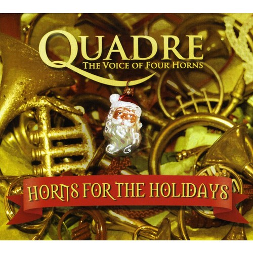 QUADRE-THE VOICE OF FOUR HORNS - HORNS FOR THE HOLIDAYS