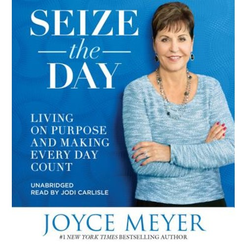 Seize the Day: Living on Purpose and Making Every Day Count - Library Edition