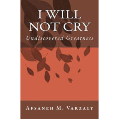 I Will Not Cry: Undiscovered Greatness