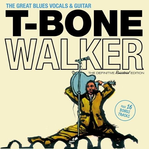 The Great Blues Vocals and Guitar of T-Bone Walker [CD]