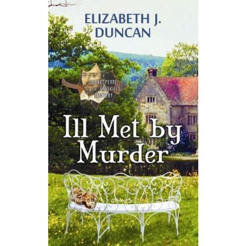 Ill Met by Murder (Large Print) (Hardcover) (Elizabeth J. Duncan)