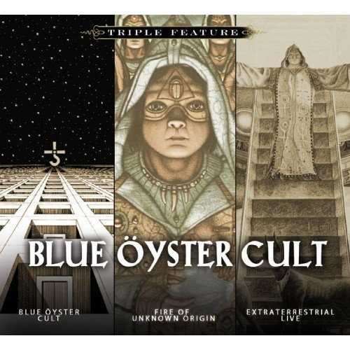Triple Feature Blue Oyster Cult, Fire Of Unknown Origin, Extraterrestrial Live