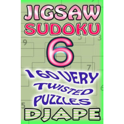 Jigsaw Sudoku: 160 very twisted puzzles