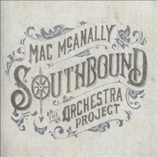 Mac Mcanally - Southbound The Orchestra Project (CD)