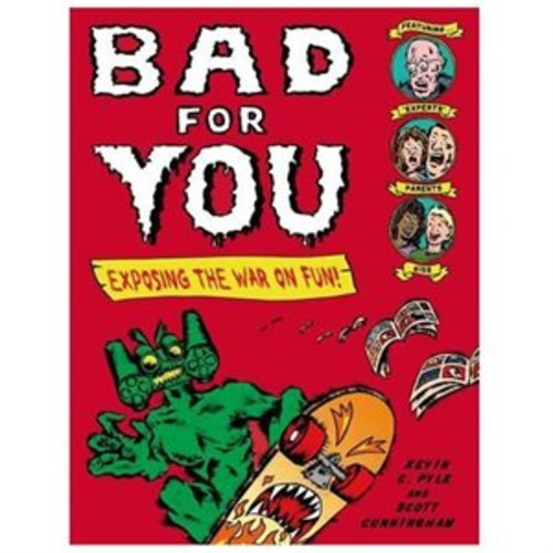 Bad for You : Exposing the War on Fun! (Paperback)