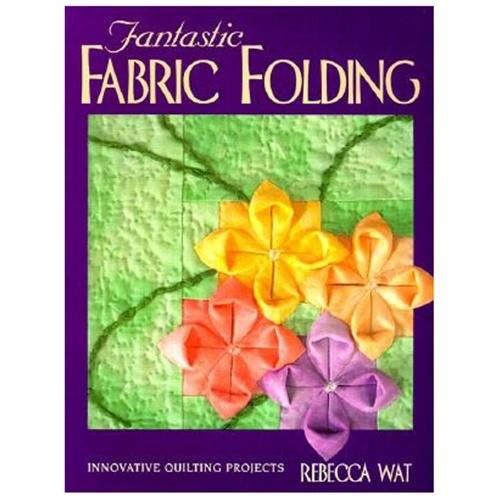 Fantastic Fabric Folding : Innovative Quilting Projects (Paperback)
