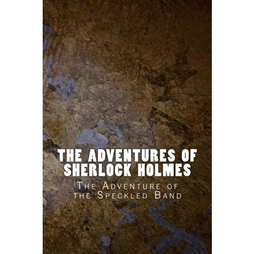 The Adventures of Sherlock Holmes: The Adventure of the Speckled Band