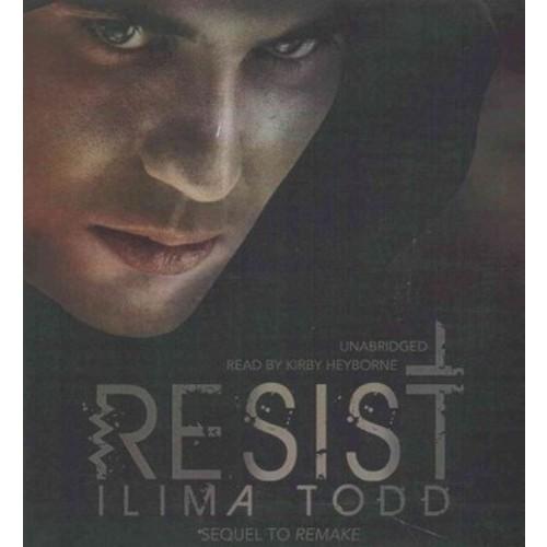 Resist (Unabridged) (CD/Spoken Word) (Ilima Todd)