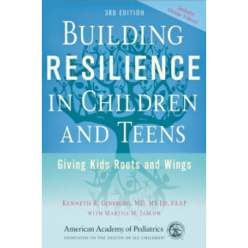 Building Resilience in Children and Teens: Giving Kids Roots and Wings / Edition 3
