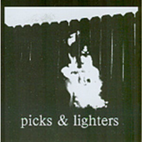 Picks & Lighters [CD]
