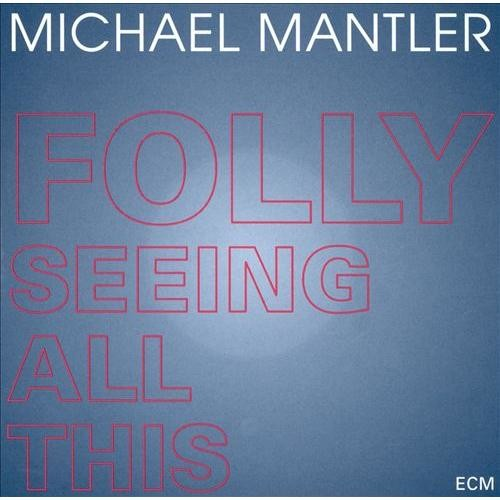 Folly Seeing All This [CD]