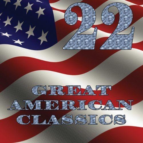 22 Great American Classics [CD]