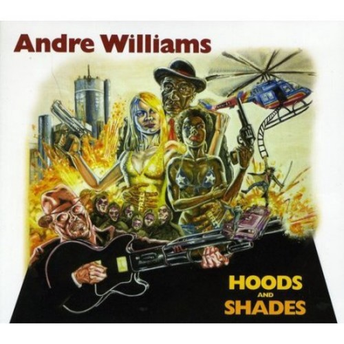 Hoods and Shades By Andre Williams (Audio CD)