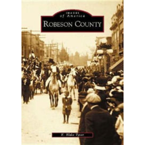 Robeson County (Images of America Series)