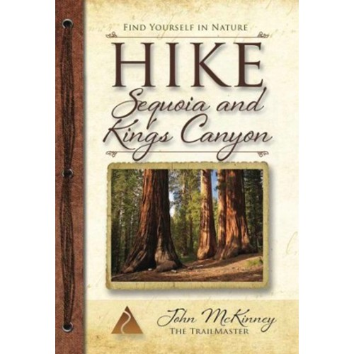 HIKE Sequoia and Kings Canyon Pocket Guide: Best Day Hikes in Sequoia and Kings Canyon National Park