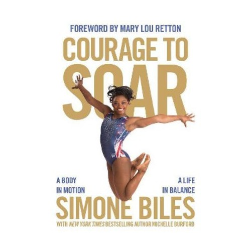 Courage to Soar : A Body in Motion, a Life in Balance (MP3-CD) (Simone Biles)