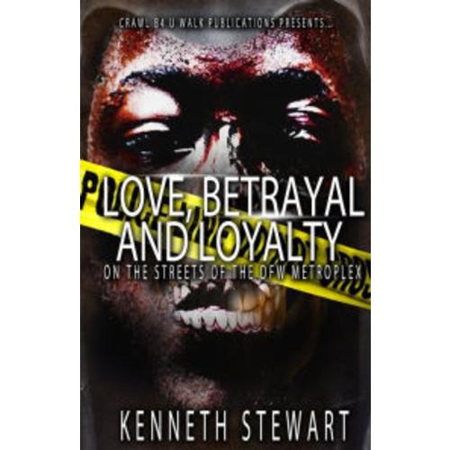 Love, Betrayal and Loyalty