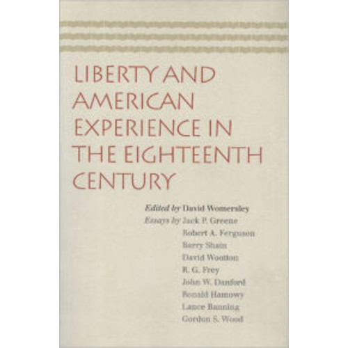 Liberty and American Experience in the Eighteenth Century / Edition 1