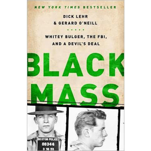 Black Mass: Whitey Bulger, the FBI, and a Devil's Deal