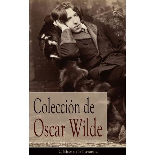 Coleccin de Oscar Wilde: Clsicos de la literatura