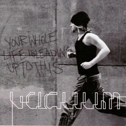 Your Whole Life Leading Up to This [CD]