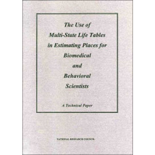 The Use of Multi-State Life Tables in Estimating Places for Biomedical and Behavioral Scientists: A Technical Paper
