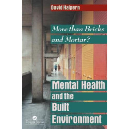 Mental Health and The Built Environment: More Than Bricks And Mortar? / Edition 1