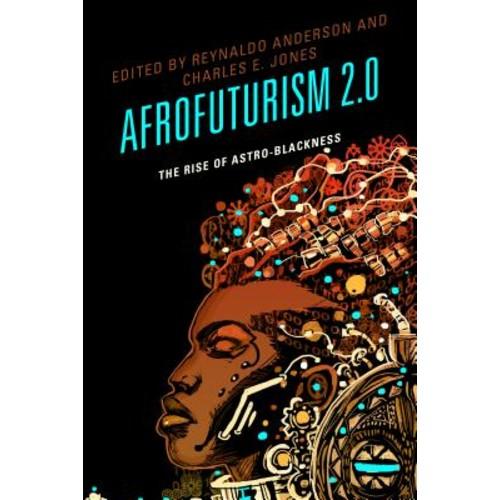 Afrofuturism 2.0: The Rise of Astro-Blackness