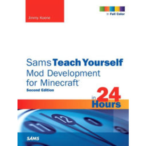 Sams Teach Yourself Mod Development for Minecraft in 24 Hours / Edition 2