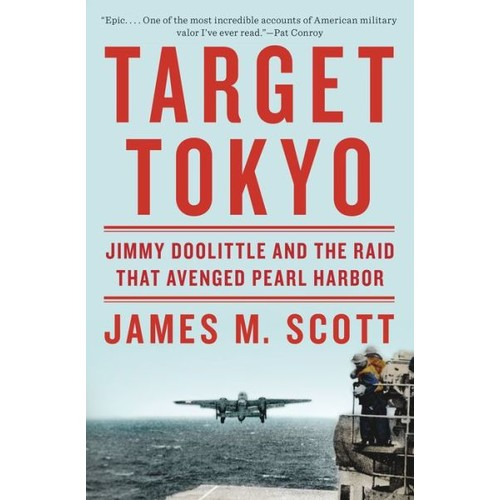Target Tokyo: Jimmy Doolittle and the Raid That Avenged Pearl Harbor