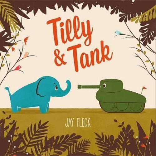 Tilly & Tank (Hardcover) (Jay Fleck)