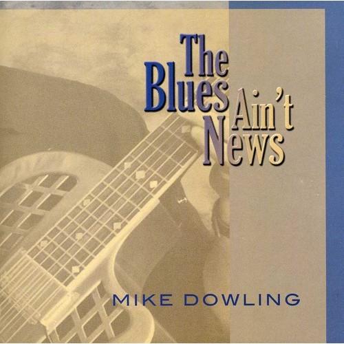 The Blues Ain't News [CD]