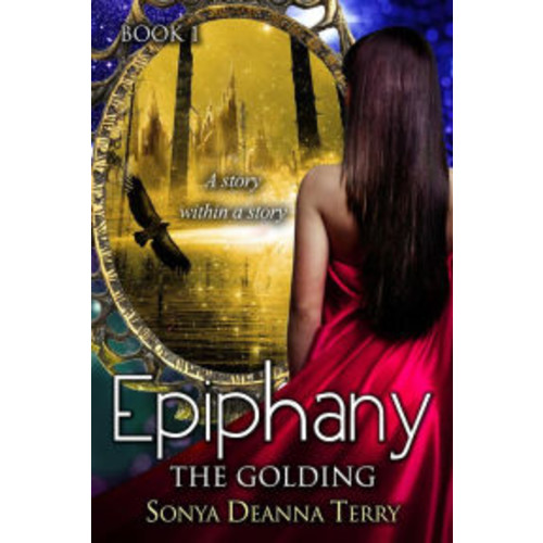 Epiphany - THE GOLDING: A mystical forest...An ancient prophecy...A love that spans lifetimes