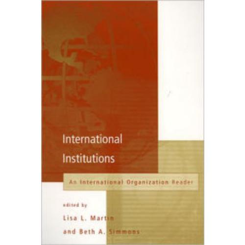 International Institutions: An International Organization Reader