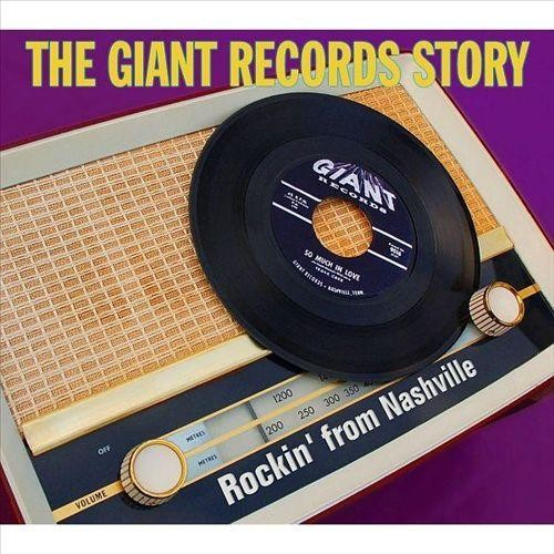 The Giant Records Story: Rockin' from Nashville [CD]