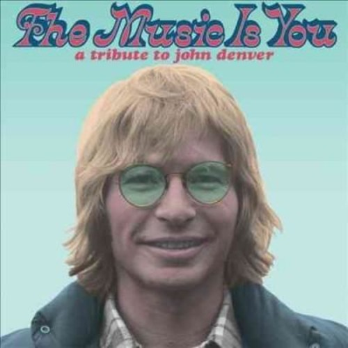 Various - The Music Is You: A Tribute To John Denver