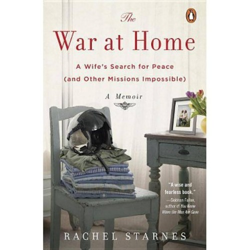 The War at Home: A Wife's Search for Peace (and Other Missions Impossible) (Paperback)